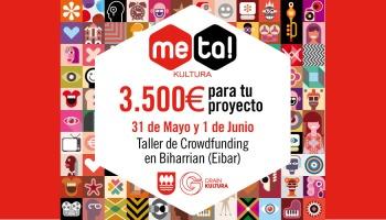 31 de Mayo y 1 de Junio: Inscríbete en el taller de crowdfunding en Eibar para preparar tu proyecto para Meta!